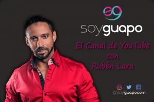 Canal de Youtube Soy Guapo por Rubén Lara